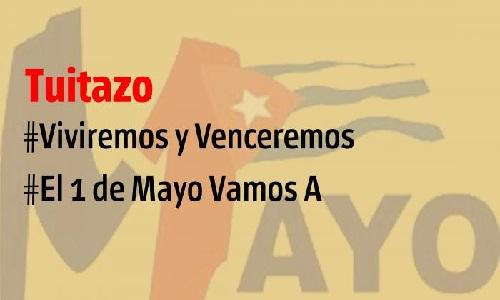 Twittazo desde casa #ViviremosYVenceremos y #El1MayoVamosA