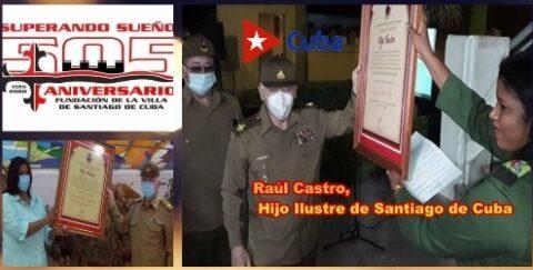 Raúl Castro, Hijo Ilustre de Santiago de Cuba
