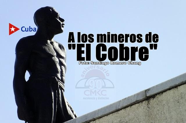 Tributo eterno a los mineros muertos en Santiago y en toda Cuba, víctimas de la explotaión de anteriores gobiernos a 1959.