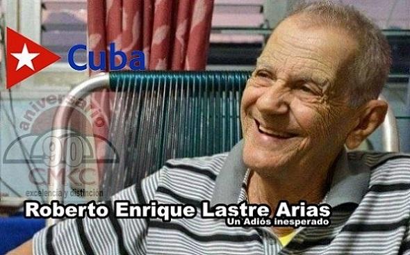 Roberto Enrique Lastre Arias, el Adiós al hombre Radio