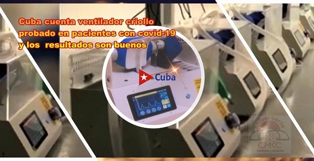 Cuba cuenta ventilador criollo probado en pacientes con covid-19 y los resultados son buenos