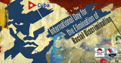 No a la discrminación racial, ni de ningún otro tipo. Cuba por la igualdad de género.