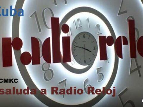 CMKC saluda a Radio Reloj