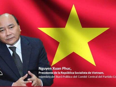 Nguyen Xuan Phuc, Presidente de la República Socialista de Vietnam y miembro del Buró Político del Comité Central del Partido Comunista de ese país.